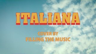 Italiana - Cover J-AX & Fedez by Filling The Music