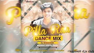 PILLA RAA DANCE MIX ( BIRTHDAY SPECIAL TRACK ) DJ SHASHANK