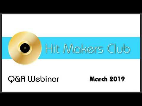 Hit Makers Club March 2019 Q&A Webinar