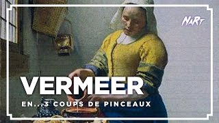 3 coups de pinceau : Vermeer