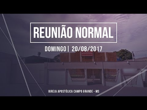 Reunião Normal - 20/08/2017 - Campo Grande - MS