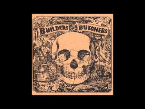 The Builders and the Butchers - The Coal Mine Fall