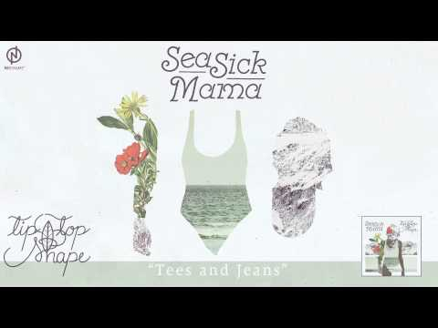 Seasick Mama   Tip Top Shape - Tees and Jeans