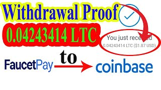 Payment Proof 0.04243414 Litecoin | How to FaucetPay To Coinbase Withdrawal |