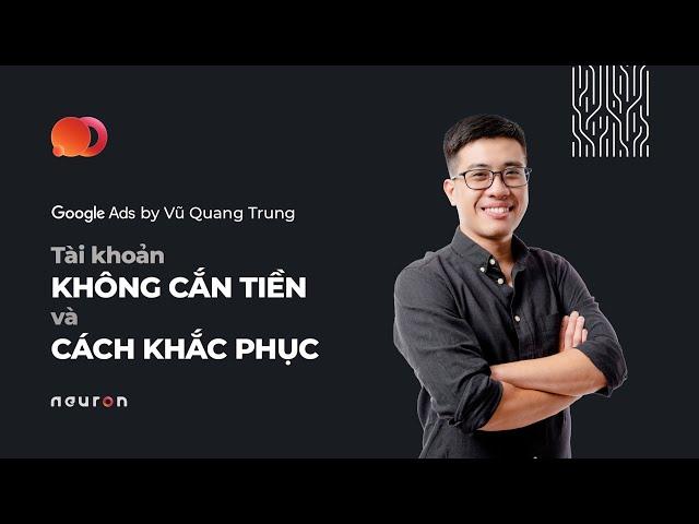 [Neuron – Consulting & Coaching] Neuron | #Adslog | Khắc phục Quảng Cáo KHÔNG HIỂN THỊ | Google Ads Search