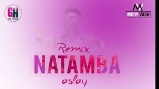 Video ASLAY NATAMBA REMIX AUDIO BY DJ MUDY VASH download MP3, 3GP, MP4, WEBM, AVI, FLV September 2018