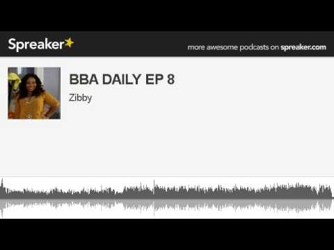 Big Brother Africa Daily With Zibby - The Podcast (ep 8)