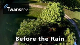 Before the Rain - Quadcopter Freestyle FPV