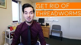 Pinworms | How To Get Rid of Pinworms | Threadworms Treatment (2019)
