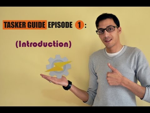 TASKER  Guide EPISODE 1 (introduction)