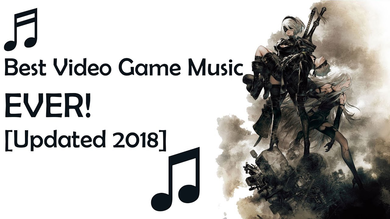 Top 10 Best Game Music EVER [Updated 2018]