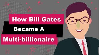 How Bill Gates Be¢ame A Multi-billionaire || Biography