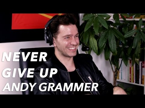 Andy Grammer on The World Telling Him to Give Up