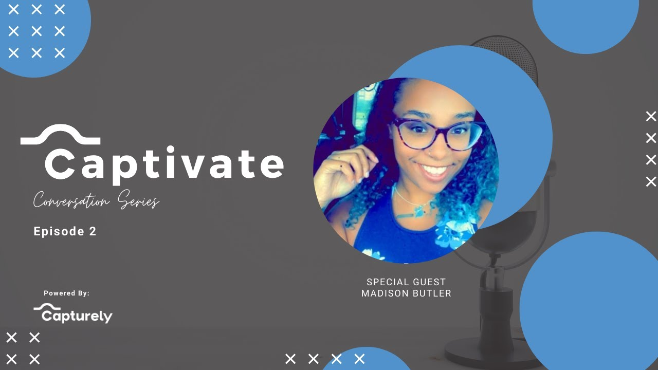 CAPTIVATE by Capturely | Episode 2 : Being Black in Corporate America