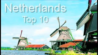 The Netherlands Top Ten Things To Do, by Donna Salerno Travel
