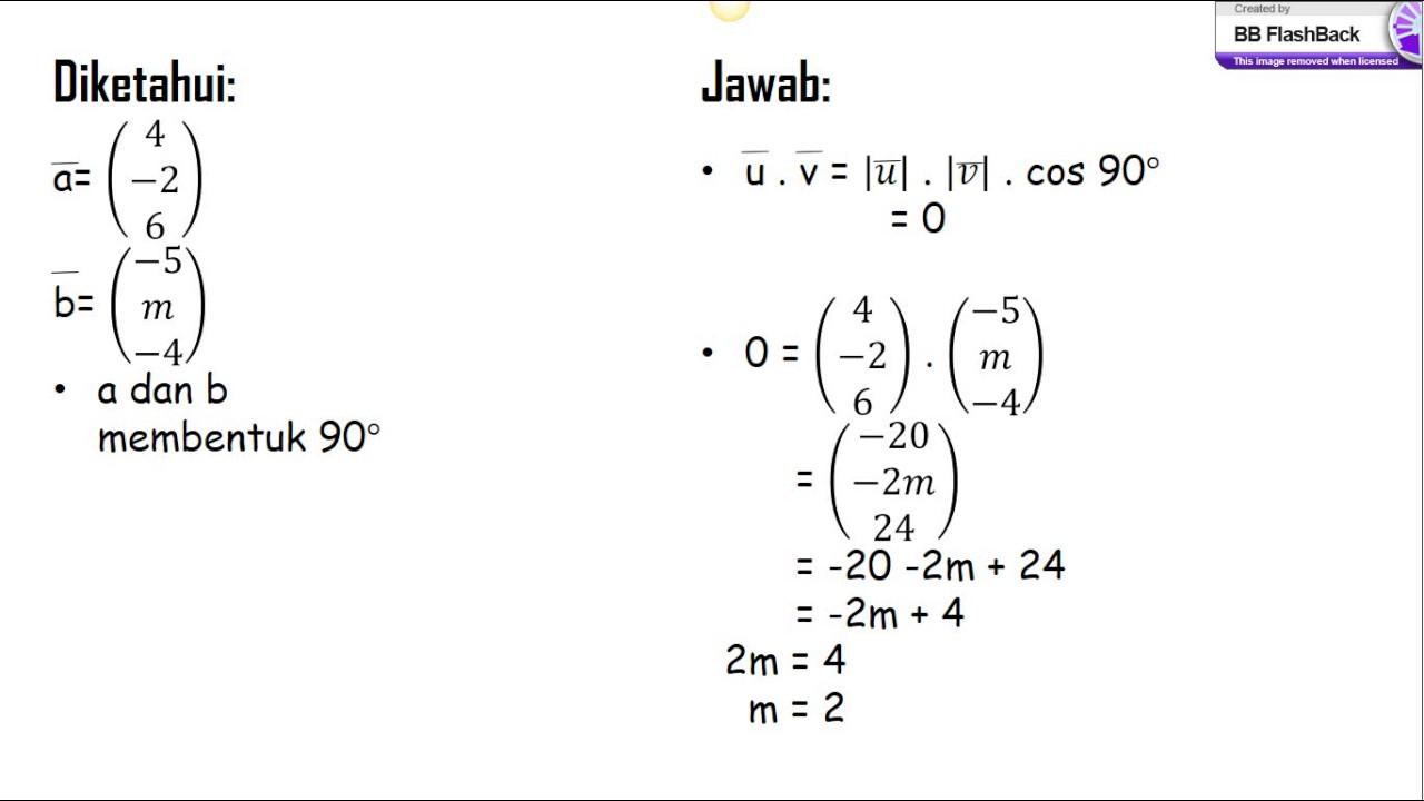 Cosinus sudut antara u dan w adalah karena u ∙ w = 0, u … Contoh Soal Vektor 3 Dimensi Matematika - Contoh Soal Terbaru