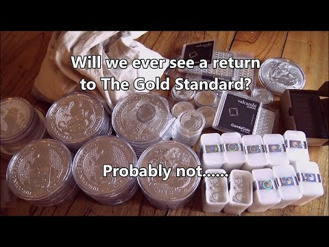 The Gold Standard - will it ever return?