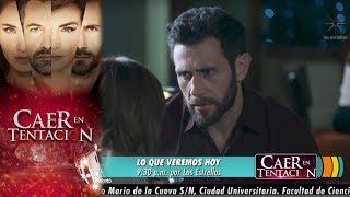 Caer en tentación | Avance 18 de octubre | Hoy - Televisa