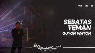 Guyon Waton - Sebatas Teman I Mangarteni #4
