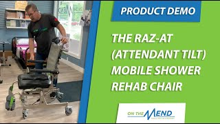 RAZ-AT (Attendant Tilt) Rehab Chair Demo at On The Mend Medical Supplies and Equipment
