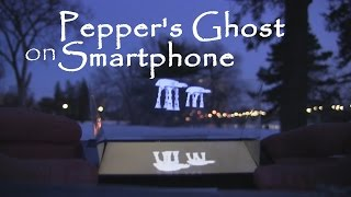 Pepper's Ghost on Smartphone