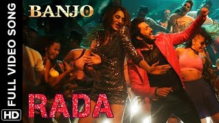 Rada Rada (Full Video Song) | Banjo (2016)
