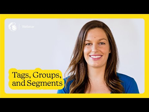 Tags, Groups, Segments