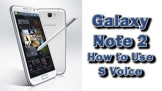 How to Use S Voice on the Galaxy Note 2