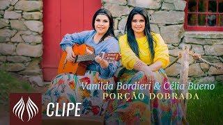 Vanilda Bordieri e Célia Bueno l Porção Dobrada [CLIPE OFICIAL]