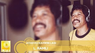 Video L. Ramli - Ayah Ku Kahwin Lagi (Official Audio) download MP3, 3GP, MP4, WEBM, AVI, FLV Agustus 2018