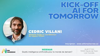 Kick-off AI for Tomorrow - Cédric Villani, Quelle intelligence artificielle pour le monde de demain?