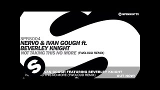 Download NERVO & Ivan Gough ft. Beverly Knight - Not Taking This No More (twoloud Remix) MP3 song and Music Video