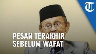 Arief Rachaman Ungkap Pesan Terakhir BJ Habibie sebelum Wafat, Sebut soal Kondisi Bangsa