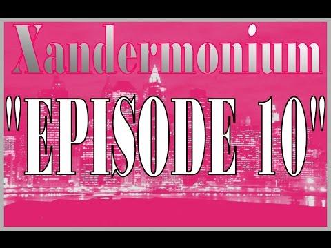 XANDERMONIUM EPISODE 10 Jake Pentland Revisited