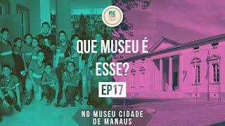 QUE MUSEU É ESSE? | RE CONHE-SER