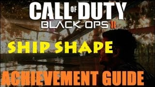 Black Ops 2 Ship Shape Achievement / Trophy Guide