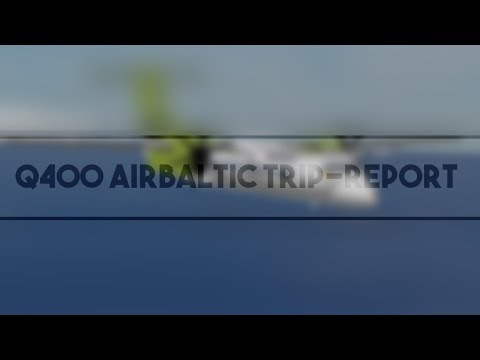 airBaltic Tripreport + full Q400 flight. | ROBLOX | Riga International Airport |