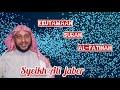 KEUTAMAAN SURAH AL-FATIHAH #SYEIKH ALI JABER