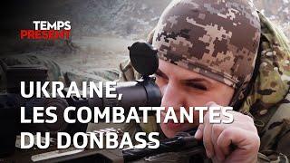Temps Présent - Ukraine, les combattantes du Donbass