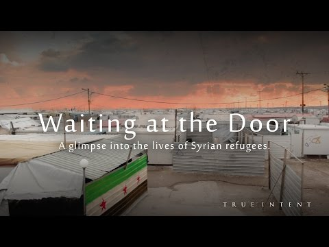 Waiting at the Door   A Glimpse into the lives of Syrian Refugees.