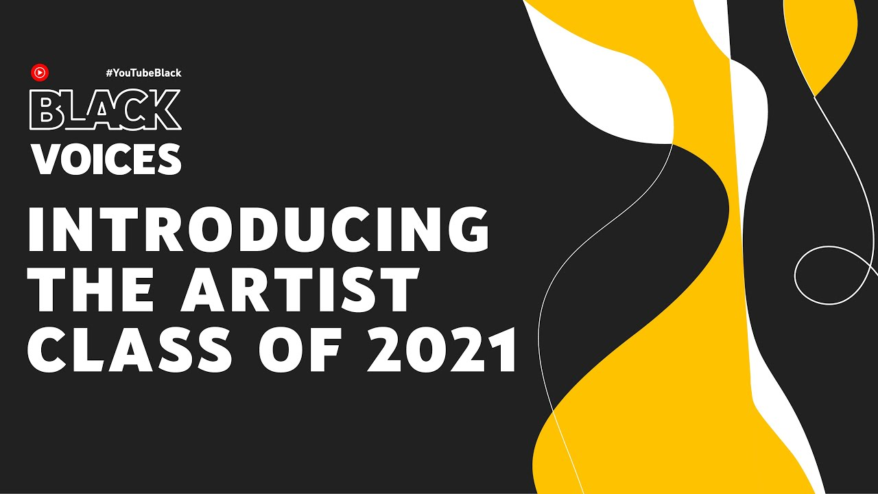 #YouTubeBlack Voices | Introducing the Artist Class of 2021