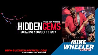 Mike Wheeler, a Hidden Gem on Guitar Talk with Jimmy Warren