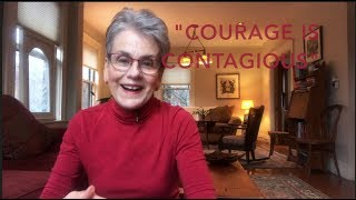 Courage Part III: Courage is Contagious (Thought Sparks with Frances Moore Lappé)