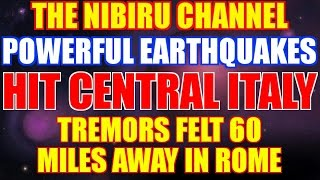 POWERFUL EARTHQUAKES HIT CENTRAL ITALY WEDNESDAY MORNING!
