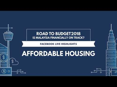 Malaysia Pre-Budget 2018 Live Forum - Affordable Housing