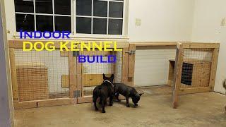 SUPER EASY Indoor DOG KENNEL Build!!!   Dog Run Part 2   French Bulldog Dog Kennel Ideas