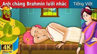 Anh chàng Brahmin lười nhác | The Lazy Brahmin Story in Vietnamese | Truyện cổ tích việt nam