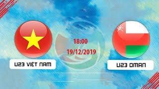 FULL HD | U23 VIỆT NAM - U23 OMAN