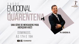 Culto de Celebração - 21/06/2020 - Saúde Emocional em Tempos de Quarentena - Pr. Honório Jr. - 17H