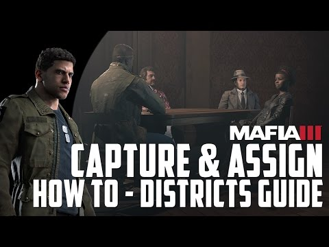 How to Capture and Assign Districts in Mafia 3